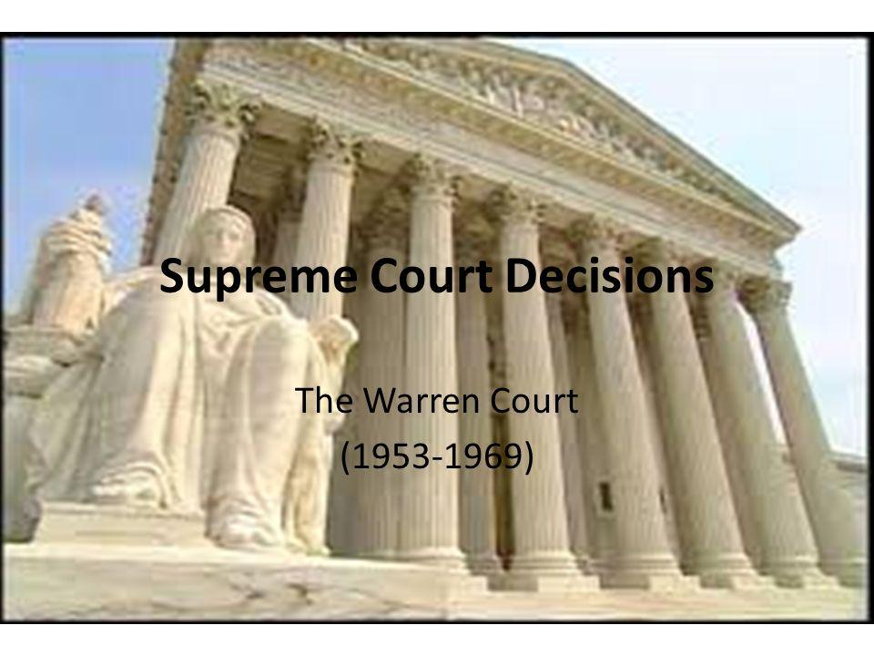 Supreme Court Decisions The Warren Court (1953-1969)