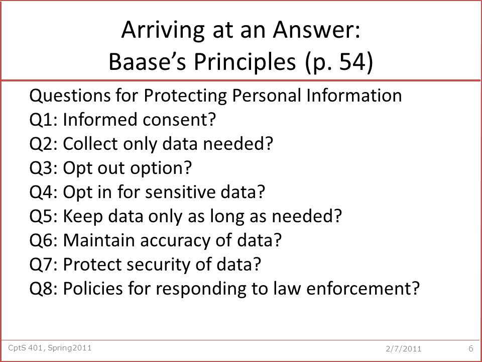 CptS 401, Spring2011 2/7/2011 Arriving at an Answer: Baase's Principles (p.