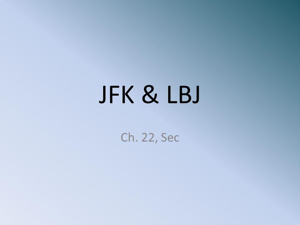 JFK & LBJ Ch. 22, Sec
