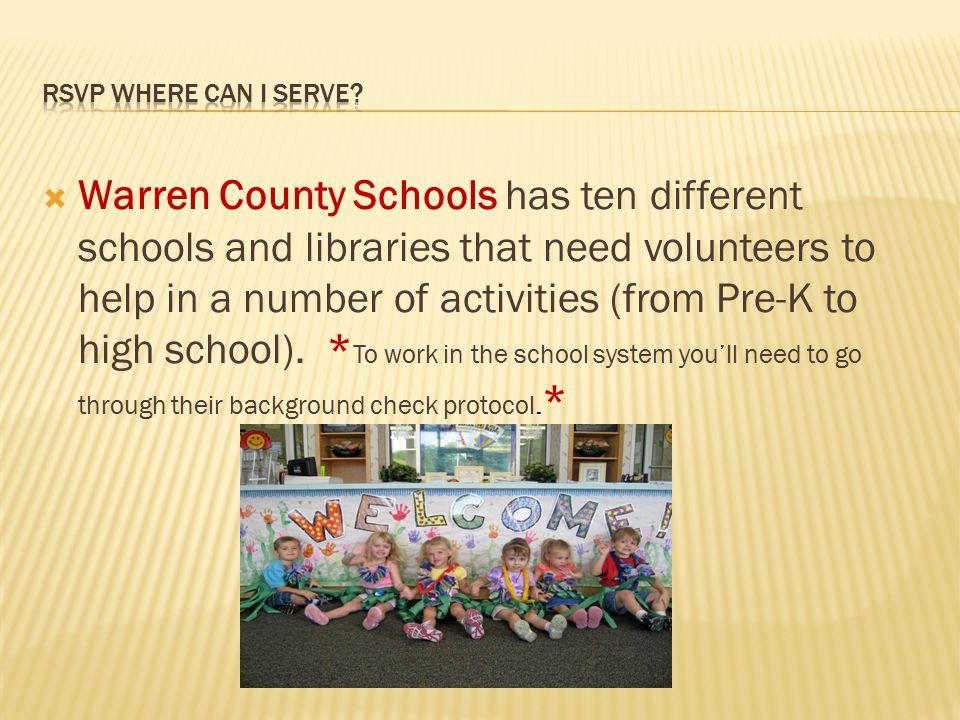  Warren County Schools has ten different schools and libraries that need volunteers to help in a number of activities (from Pre-K to high school).
