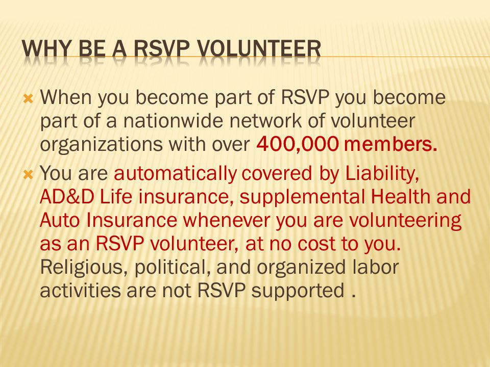  When you become part of RSVP you become part of a nationwide network of volunteer organizations with over 400,000 members.
