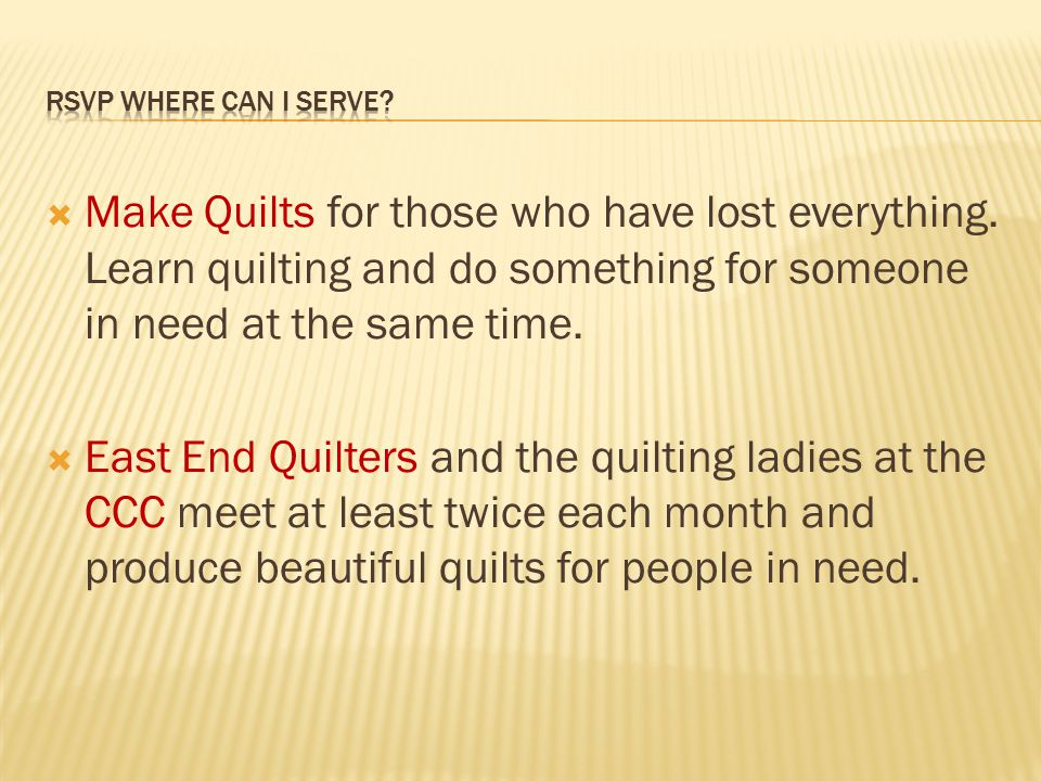  Make Quilts for those who have lost everything.