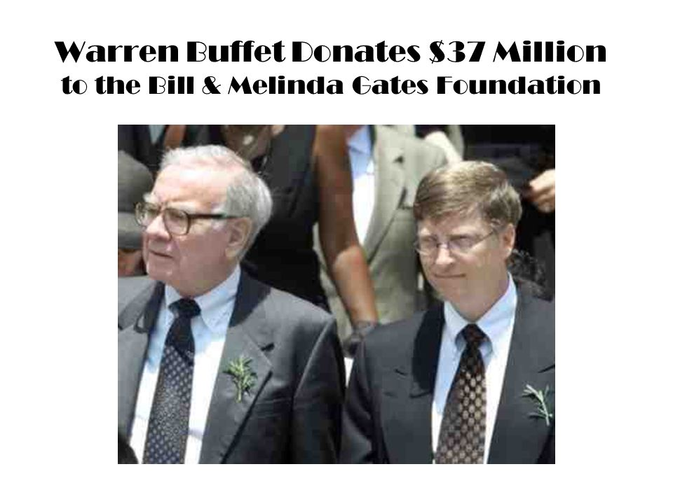 Warren Buffet Donates $37 Million to the Bill & Melinda Gates Foundation