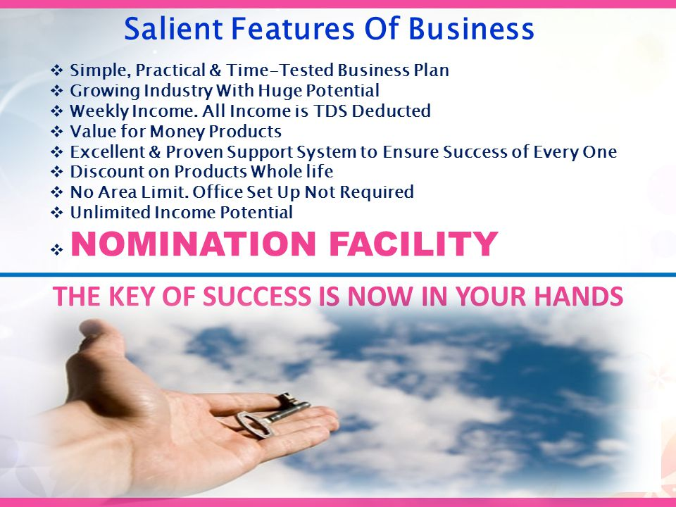 Salient Features Of Business  Simple, Practical & Time-Tested Business Plan  Growing Industry With Huge Potential  Weekly Income.