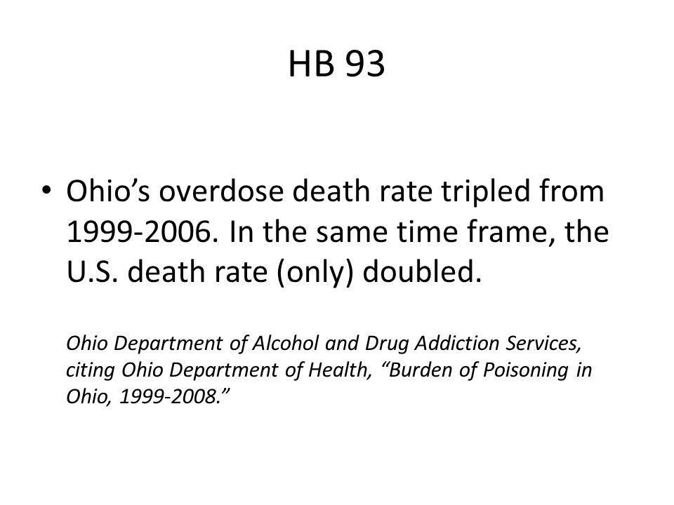 HB 93 Ohio's overdose death rate tripled from 1999-2006.