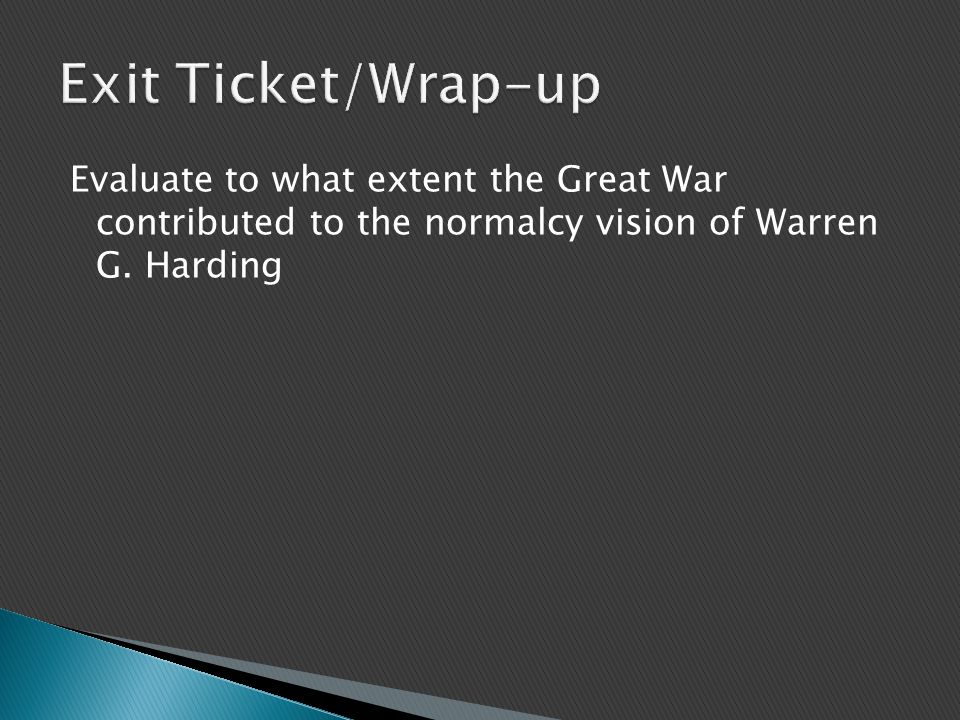 Evaluate to what extent the Great War contributed to the normalcy vision of Warren G. Harding