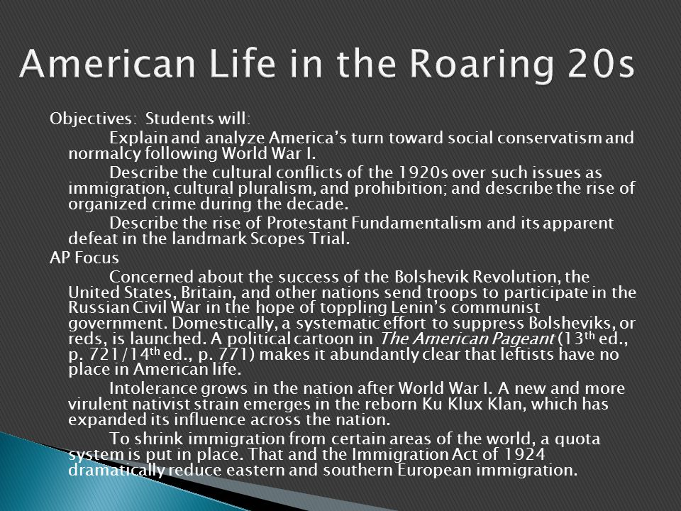 Objectives: Students will: Explain and analyze America's turn toward social conservatism and normalcy following World War I. Describe the cultural con