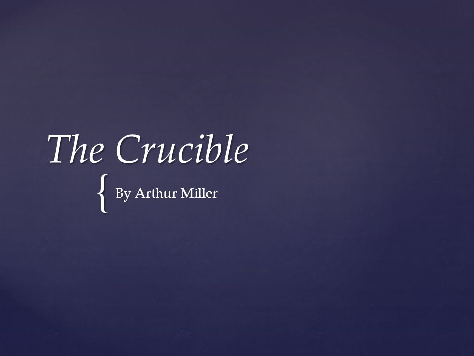 { The Crucible By Arthur Miller