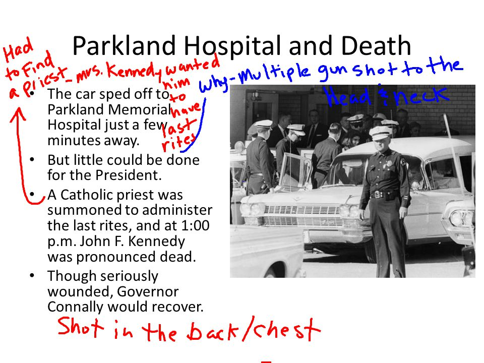 Parkland Hospital and Death The car sped off to Parkland Memorial Hospital just a few minutes away.