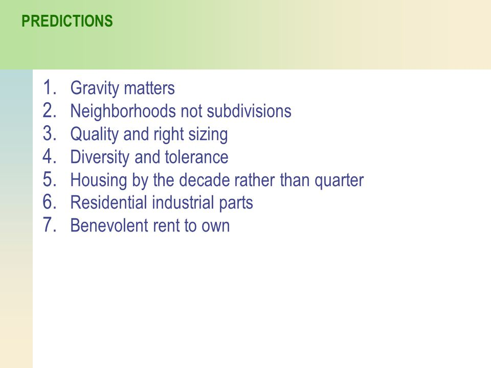 1. Gravity matters 2. Neighborhoods not subdivisions 3.