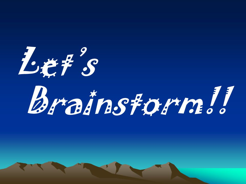 Let's Brainstorm!!
