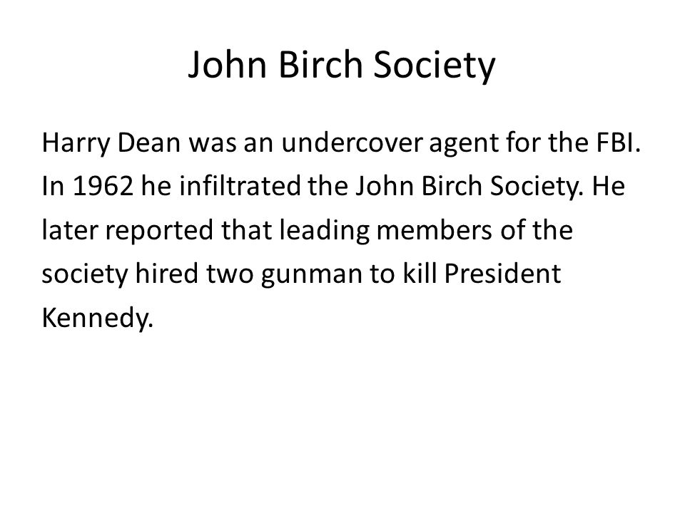John Birch Society Harry Dean was an undercover agent for the FBI.