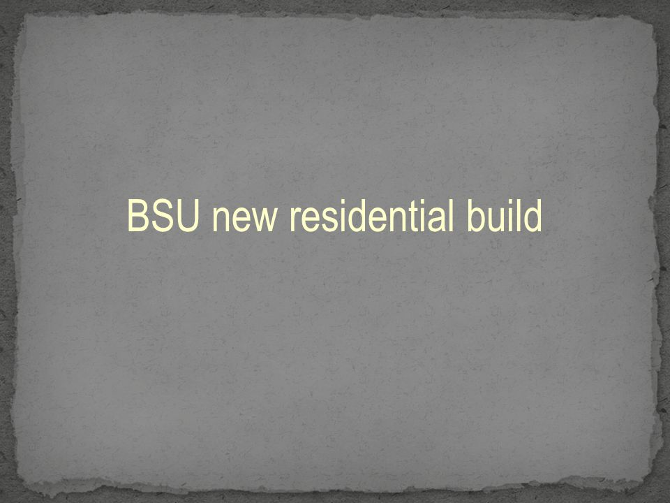 BSU new residential build