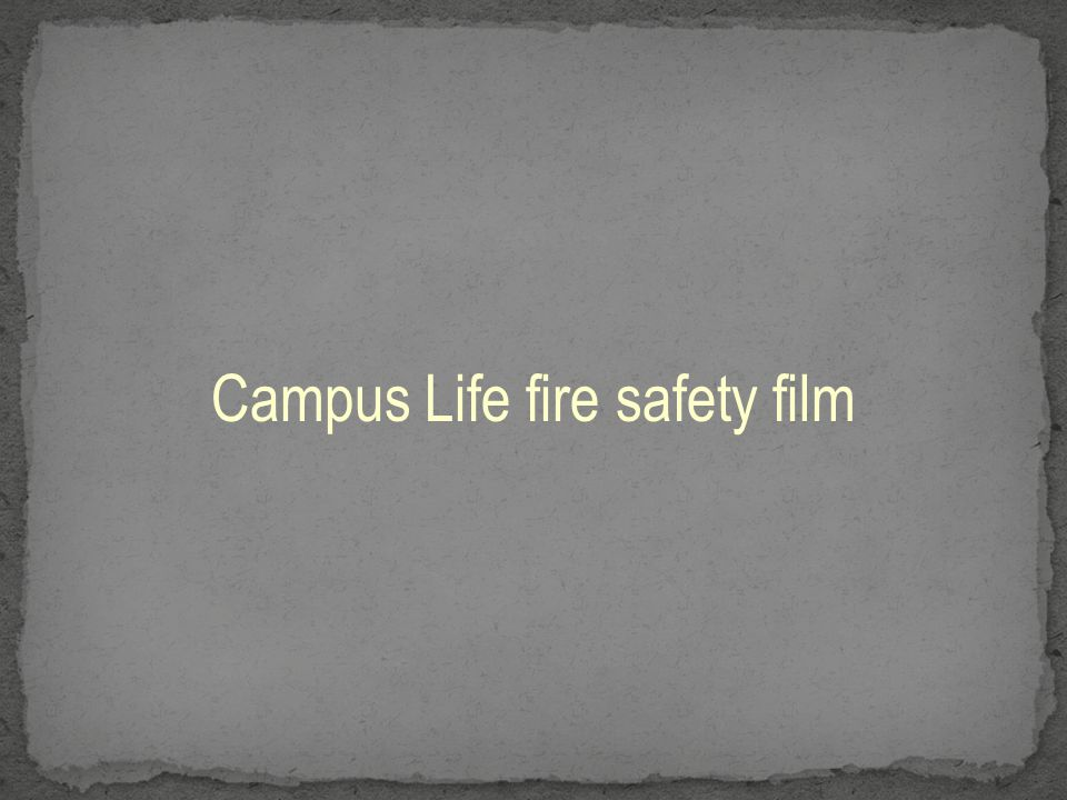 Campus Life fire safety film
