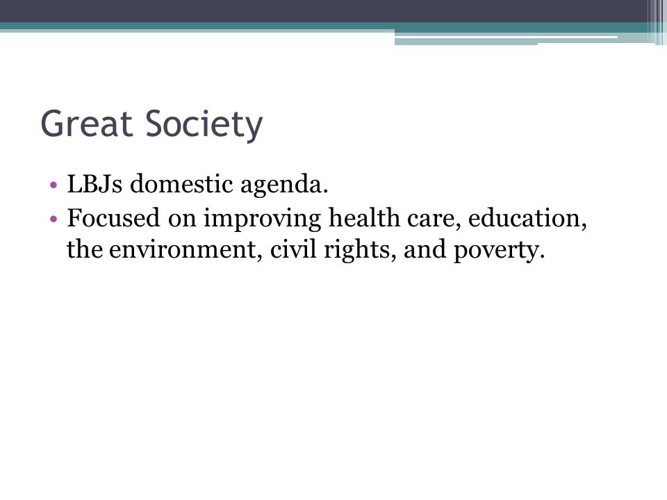 Great Society LBJs domestic agenda.