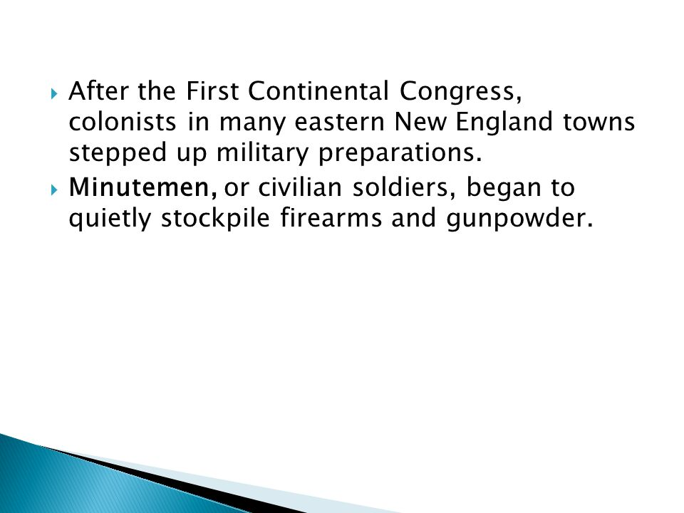  After the First Continental Congress, colonists in many eastern New England towns stepped up military preparations.