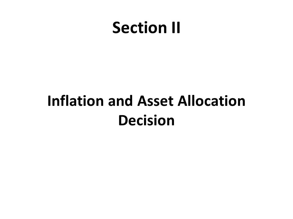 Section II Inflation and Asset Allocation Decision