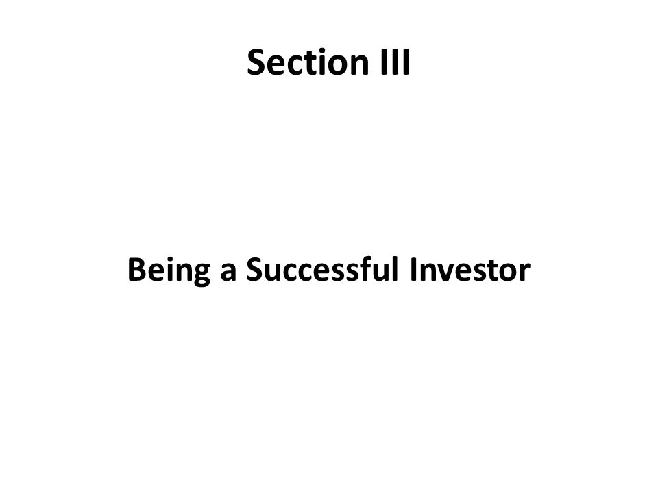 Section III Being a Successful Investor