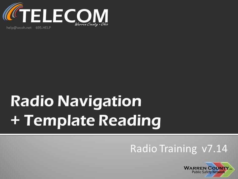 Radio Training v7.14 help@wcoh.net 695.HELP