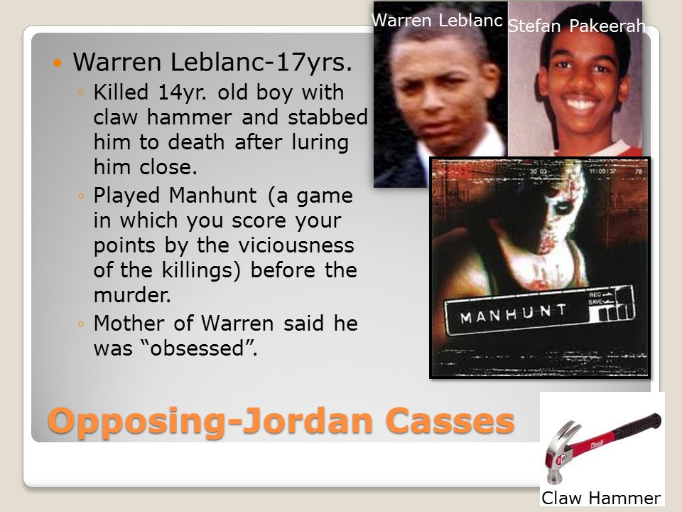 Opposing-Jordan Casses Warren Leblanc-17yrs. ◦Killed 14yr.