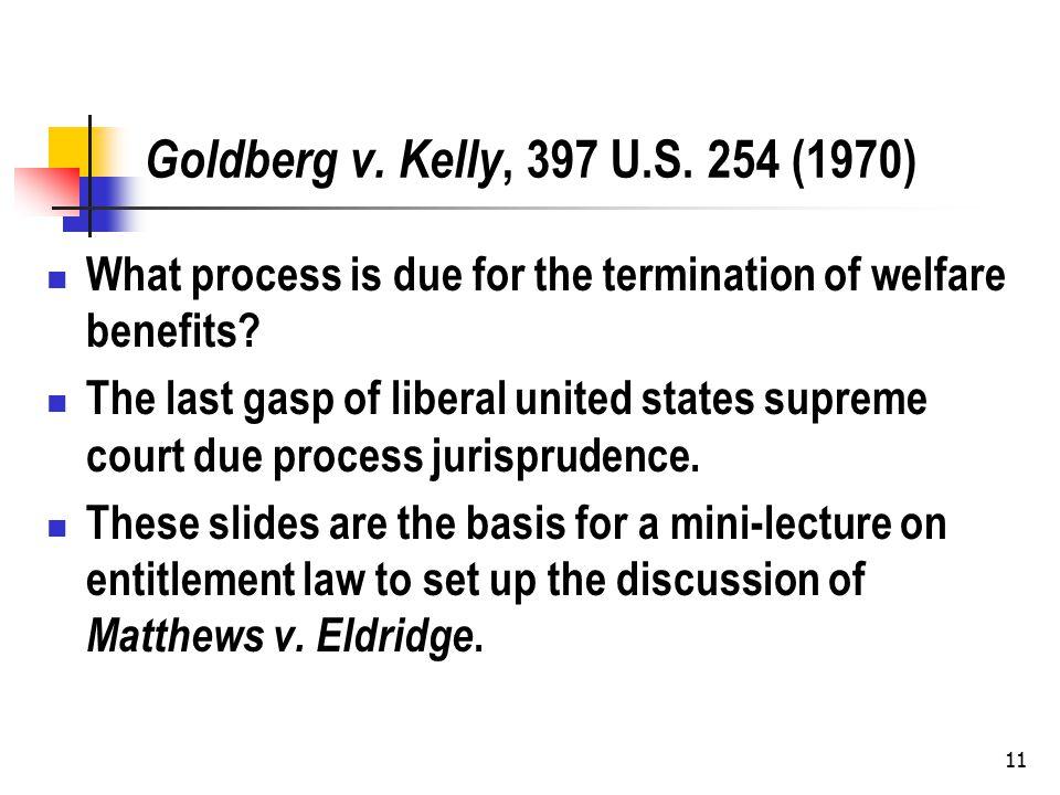 11 Goldberg v. Kelly, 397 U.S.