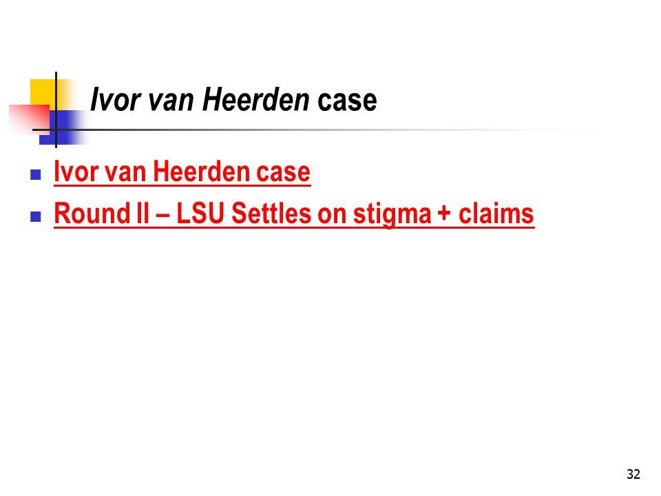 Ivor van Heerden case Round II – LSU Settles on stigma + claims Round II – LSU Settles on stigma + claims 32