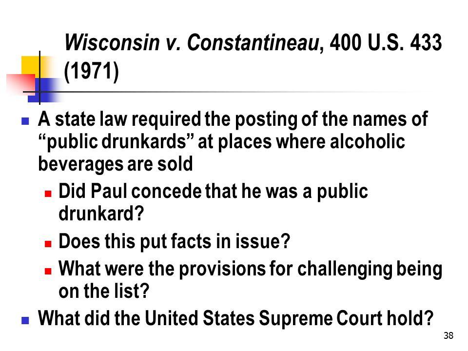 38 Wisconsin v. Constantineau, 400 U.S.
