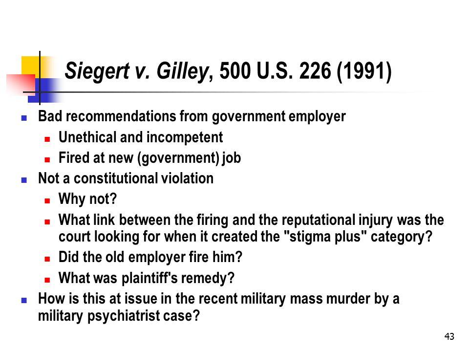 43 Siegert v. Gilley, 500 U.S.