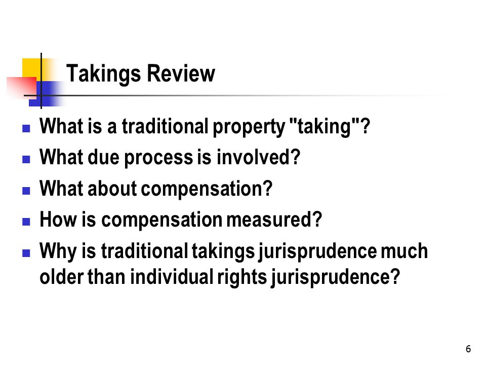 6 Takings Review What is a traditional property taking .