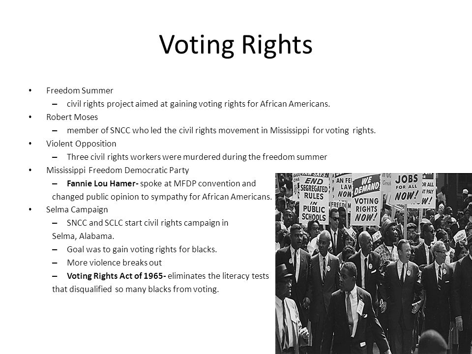 Voting Rights Freedom Summer – civil rights project aimed at gaining voting rights for African Americans.