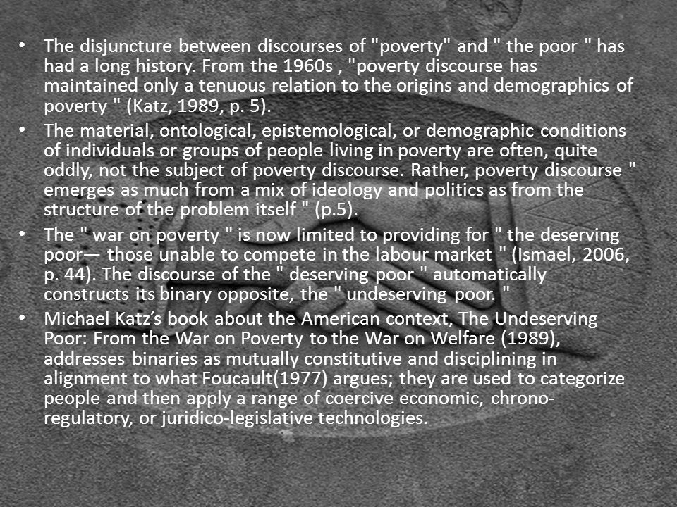 The disjuncture between discourses of poverty and the poor has had a long history.