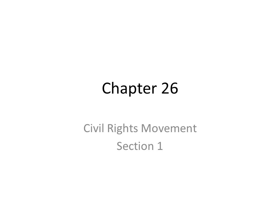 Chapter 26 Civil Rights Movement Section 1