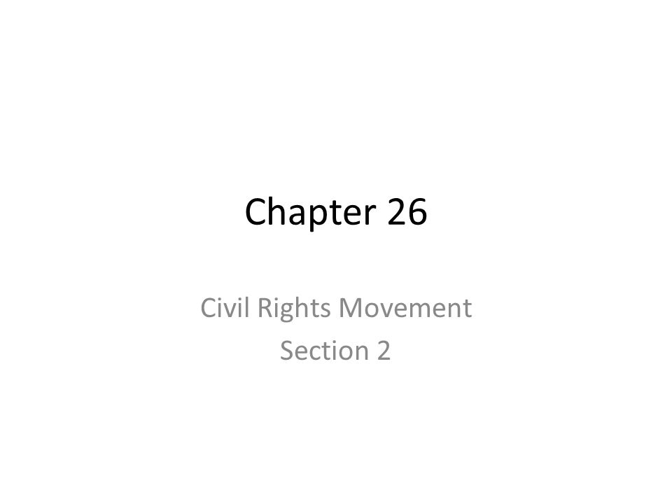 Chapter 26 Civil Rights Movement Section 2