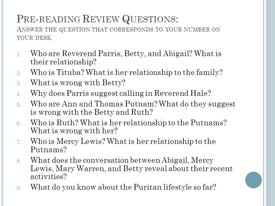 P RE - READING R EVIEW Q UESTIONS : A NSWER THE QUESTION THAT CORRESPONDS TO YOUR NUMBER ON YOUR DESK 1.