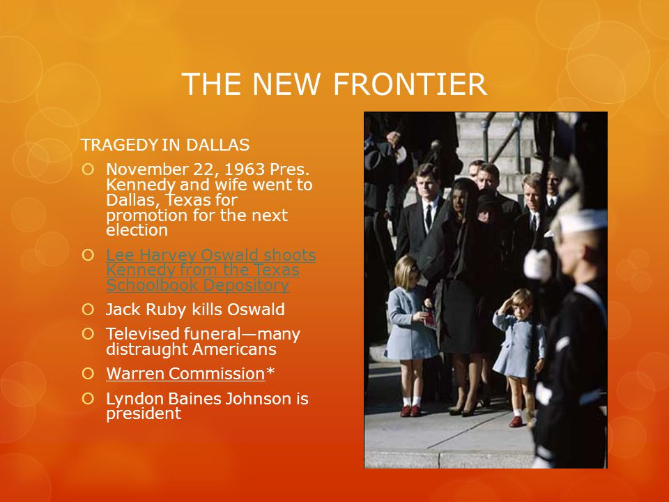THE NEW FRONTIER TRAGEDY IN DALLAS  November 22, 1963 Pres.
