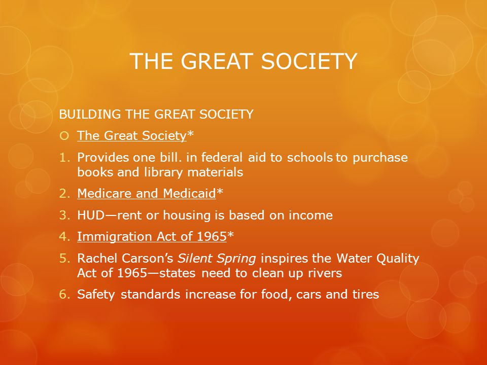 THE GREAT SOCIETY BUILDING THE GREAT SOCIETY  The Great Society* 1.Provides one bill.