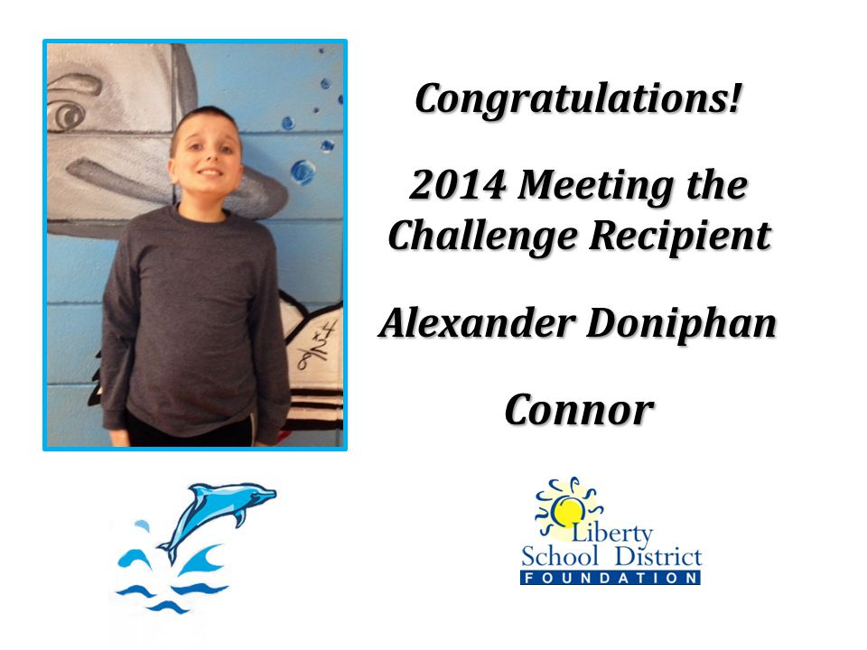 Congratulations! 2014 Meeting the Challenge Recipient Alexander Doniphan Connor