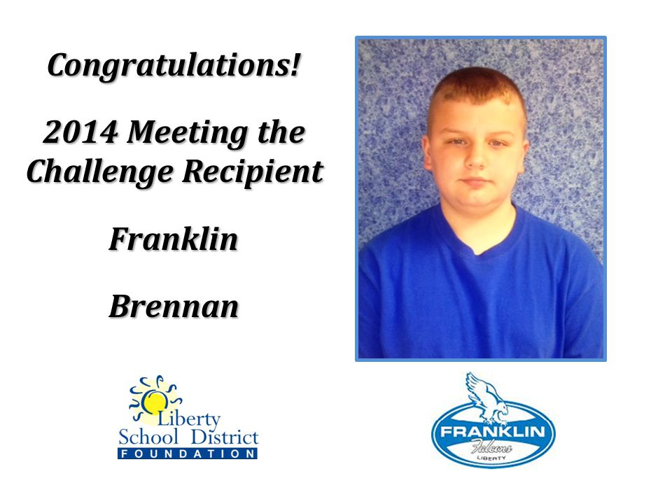Congratulations! 2014 Meeting the Challenge Recipient FranklinBrennan