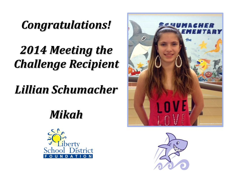 Congratulations! 2014 Meeting the Challenge Recipient Lillian Schumacher Mikah