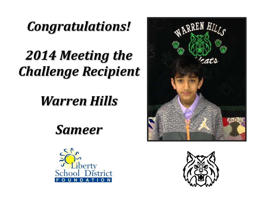 Congratulations! 2014 Meeting the Challenge Recipient Warren Hills Sameer
