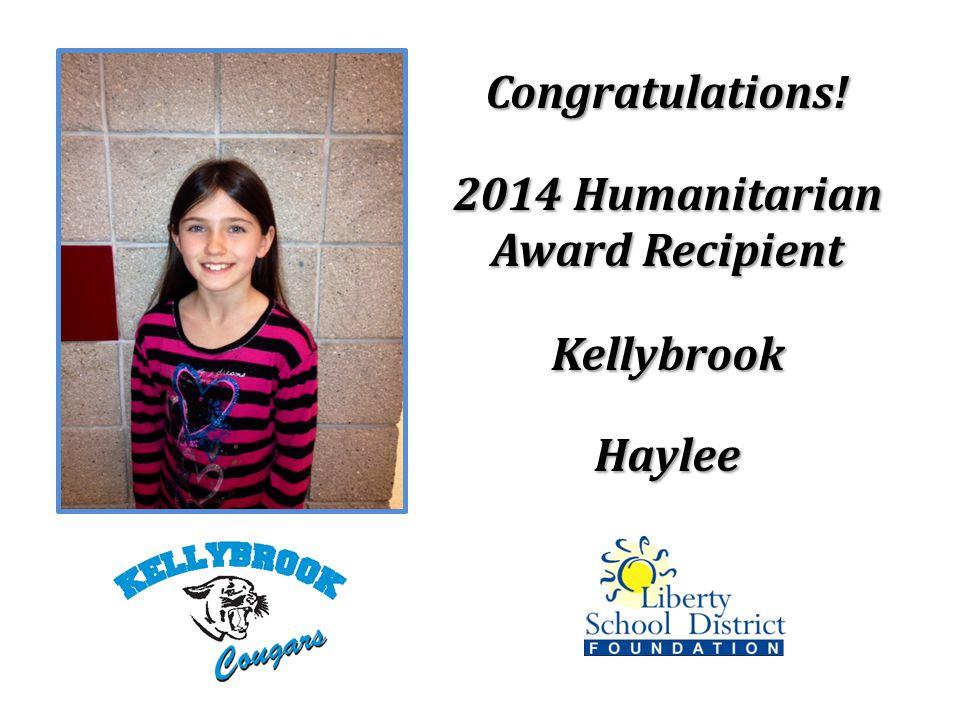 Congratulations! 2014 Humanitarian Award Recipient KellybrookHaylee