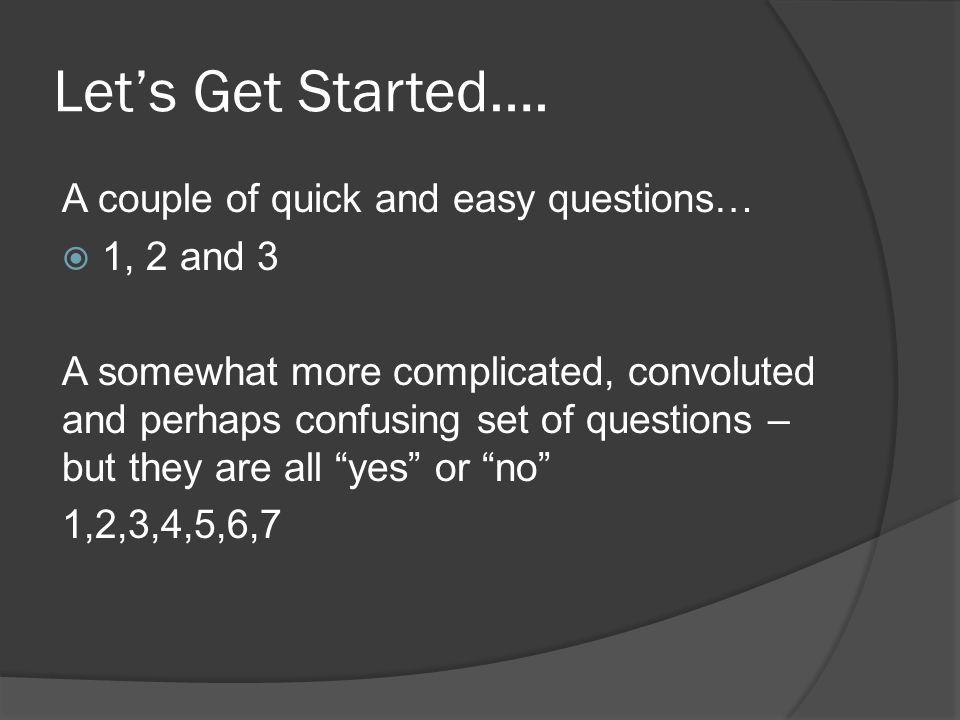 Let's Get Started….