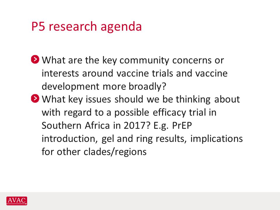 P5 research agenda What are the key community concerns or interests around vaccine trials and vaccine development more broadly.