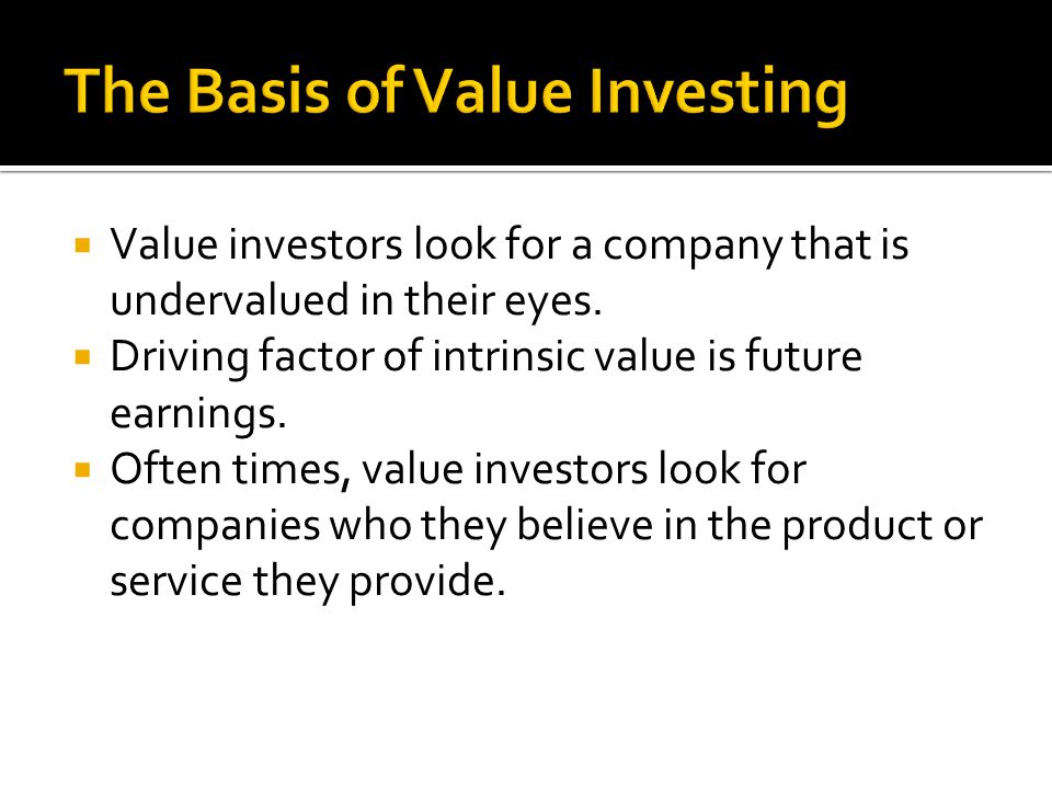  Value investors look for a company that is undervalued in their eyes.