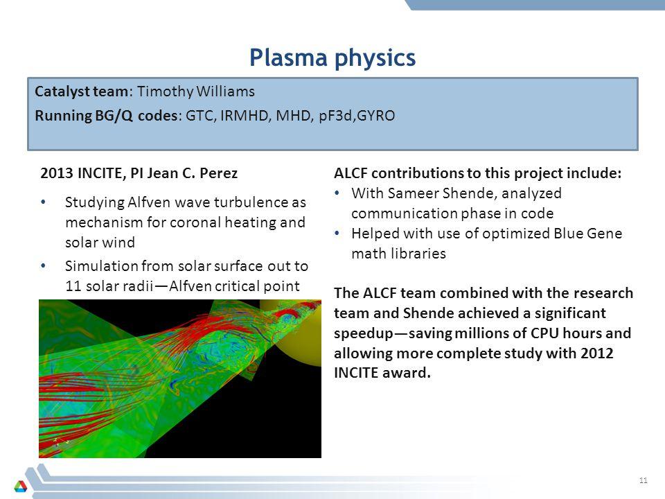Plasma physics 2013 INCITE, PI Jean C.