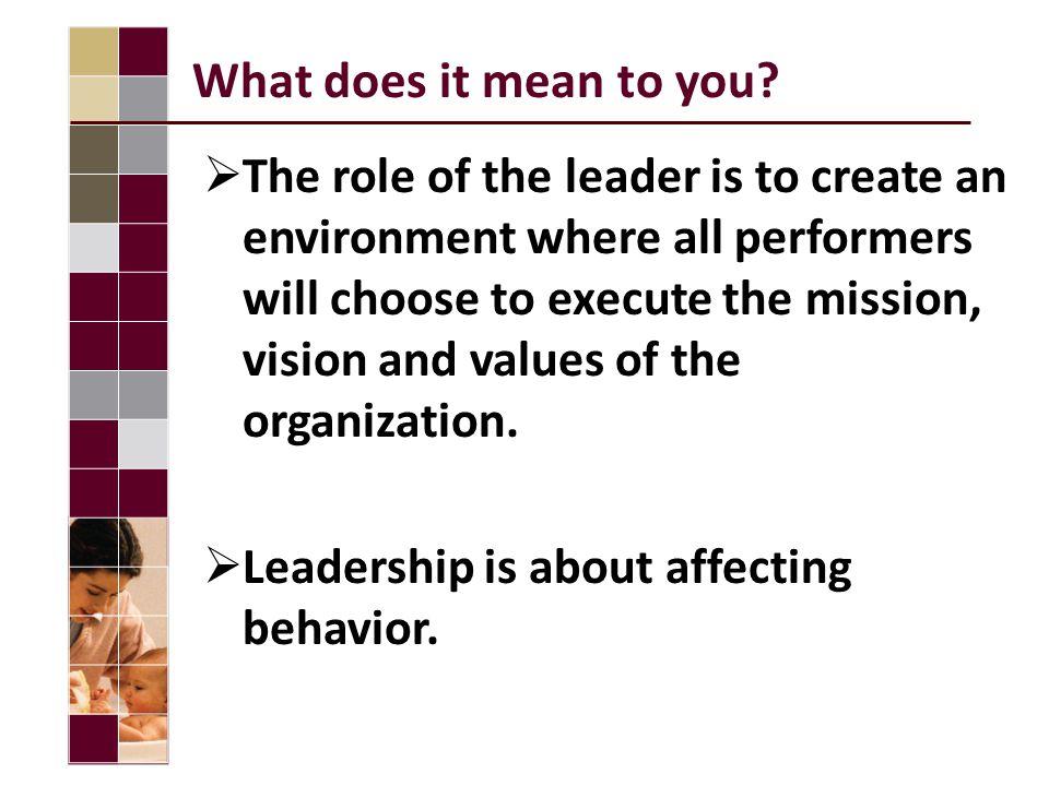 Defining Leadership Leadership is the wise use of power.