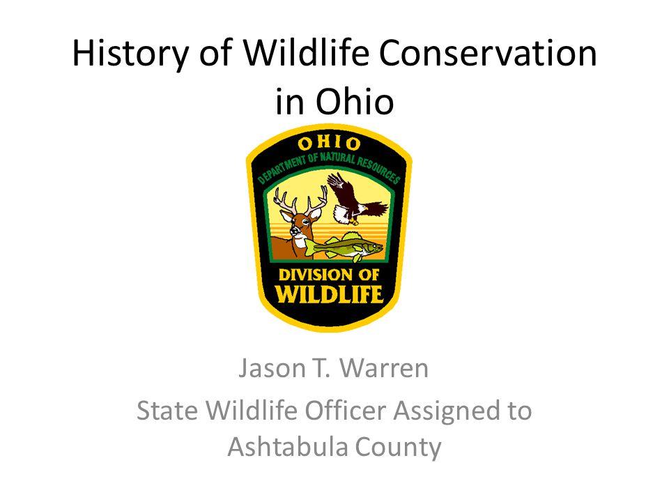 History of Wildlife Conservation in Ohio Jason T.