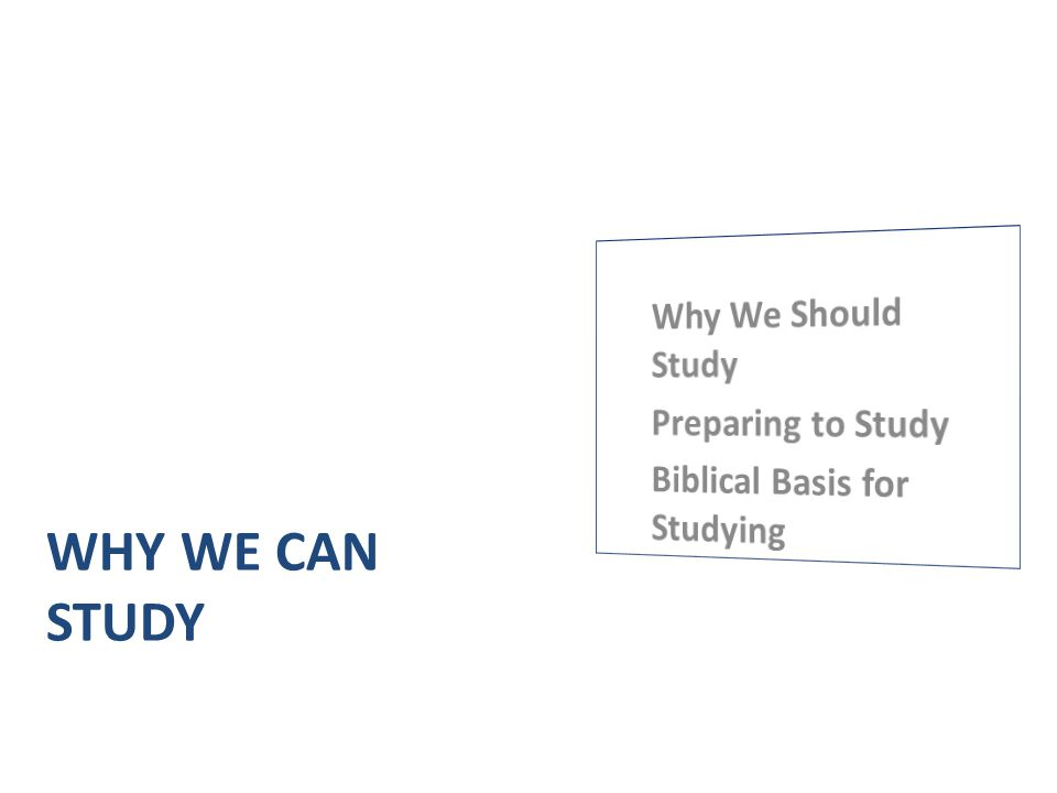 WHY WE CAN STUDY