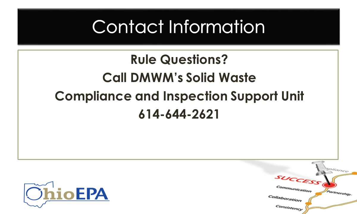 Rule Questions? Call DMWM's Solid Waste Compliance and Inspection Support Unit 614-644-2621 Rule Questions? Call DMWM's Solid Waste Compliance and Ins