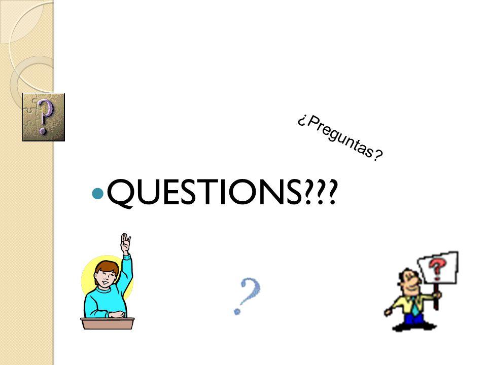 QUESTIONS??? ¿Preguntas?